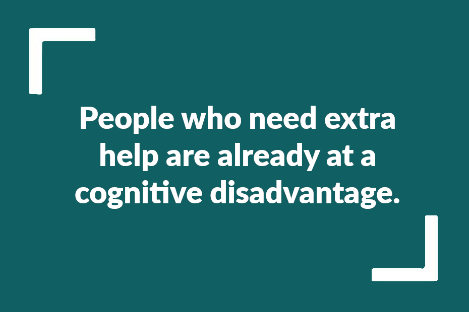 """Test reading """"People who need extra help are already at a cognitive disadvantage."""""""